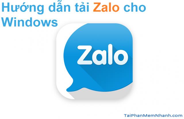 Tải Zalo chat trò chuyện nhắn tin cho Máy tính