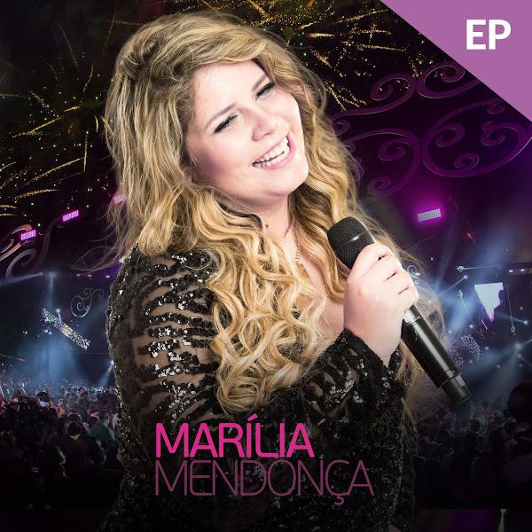 Marília Mendonça – (Ao Vivo) [EP 2017]