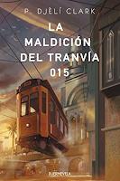 """Portada del libro """"La maldición del tranvía 015"""", de P. Djèlí Clark. Es una ilustración que muestra un tranvía suspendido de un cable aéreo que está llegando o saliendo de un edificio."""