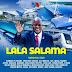 AUDIO: Tanzania All Stars - Lala Salama Magufuli | Mp3 DOWNLOAD