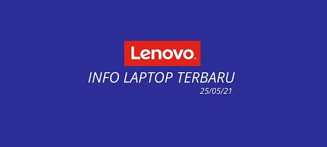 Daftar Laptop Lenovo Terbaru 2021 ( update 25/05/2021 )