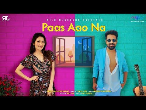 Paas Aao Na Lyrics Sonu Kakkar Rahul Jain