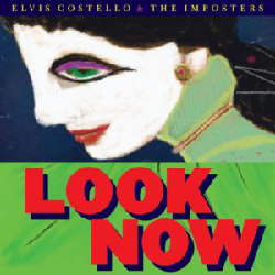 CD Elvis Costello & The Imposters – Look Now (Torrent)
