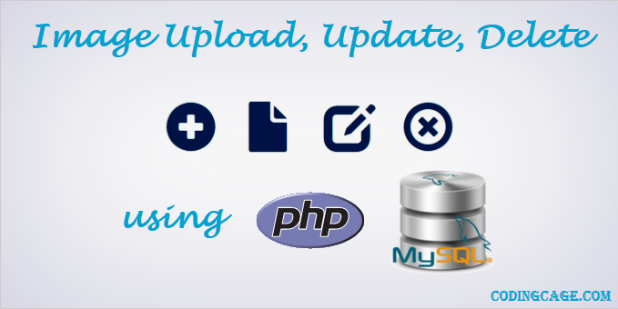 Upload, Insert, Update, Delete an Image using PHP MySQL