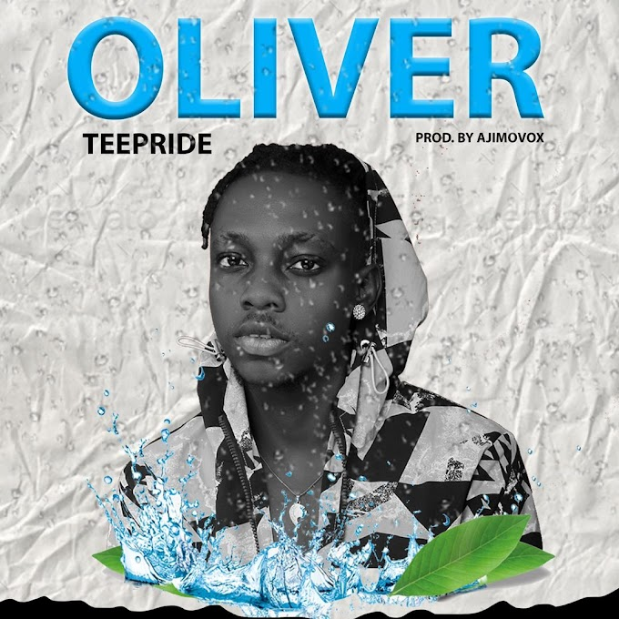 [Music] Tee Pride – Oliver  @Teepride9  @sayflexxyb