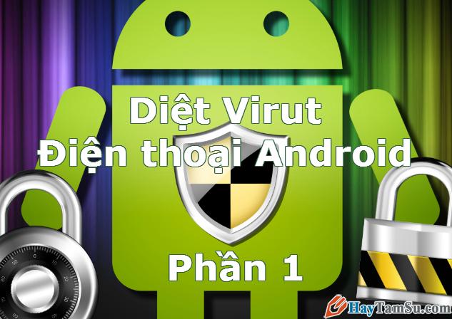 Danh sách 10 ứng dụng diệt virus tốt nhất cho Android – Phần 1