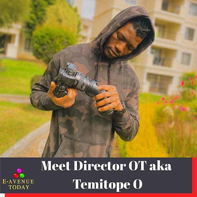 Meet Director OT aka Temitope O