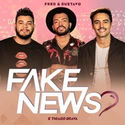 Baixar Fred e Gustavo Part. Thiago Brava - Fake News Online