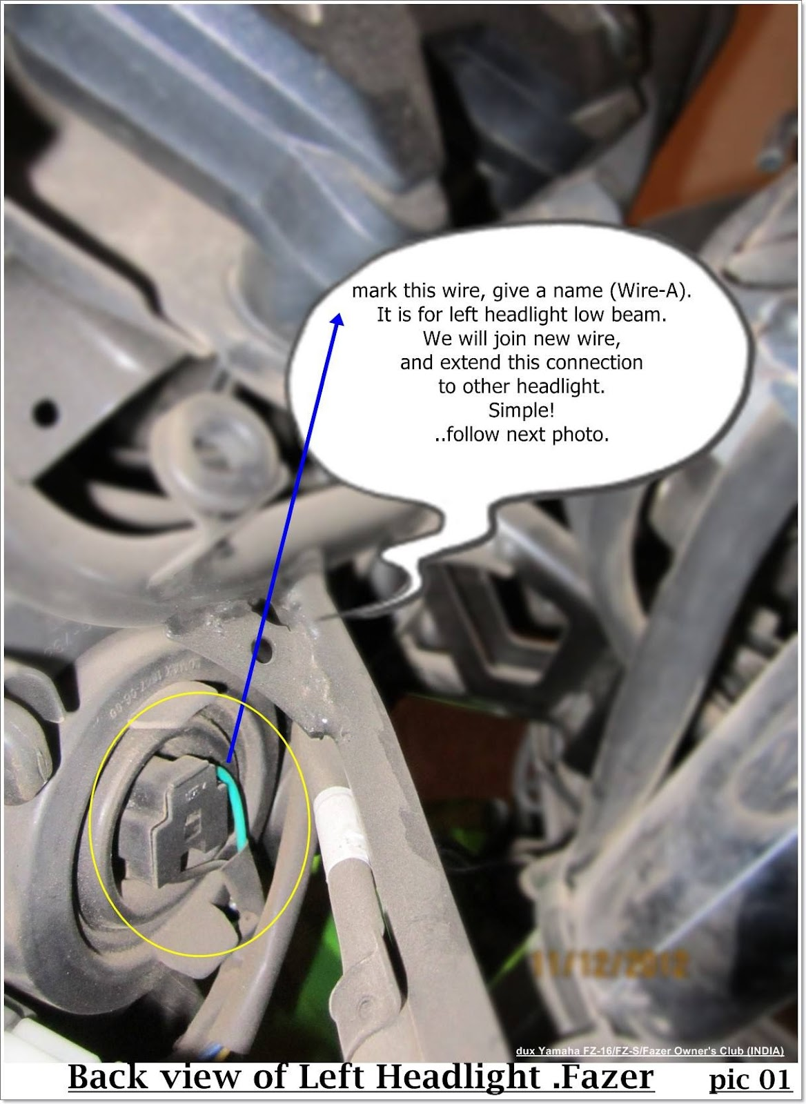 Diytwin Headlight Beam For Fazer Wiring Diagram Yamaha Fz16 How To Light Up Both Lights In I Recommend Relay With Fuse Which Is Not Demonstrated Here Follow Photo By Total Four Its Easy