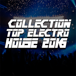 Collection Top Electro House - Vol 1 (2016)