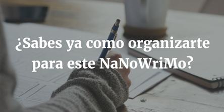 organizarse para el nanowrimo como ser un buen escritor como escribir fantasia