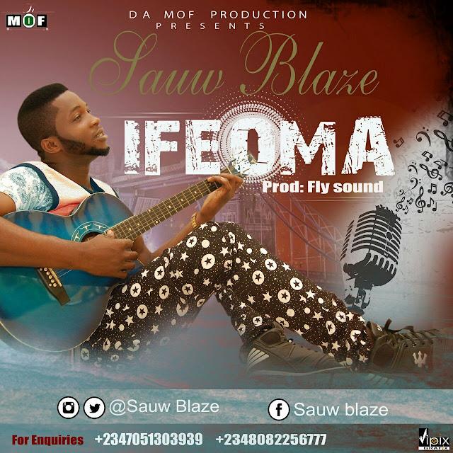 NEW SONG: Sauw Blaze_IFEOMA [Prod by flysoundz @sauwblaze]