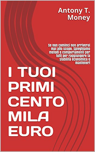 https://www.amazon.it/TUOI-PRIMI-CENTO-MILA-EURO-ebook/dp/B06XFW9YBL/ref=pd_zg_rss_nr_kinc_1338381031_6?ie=UTF8&tag=ebooininte-21