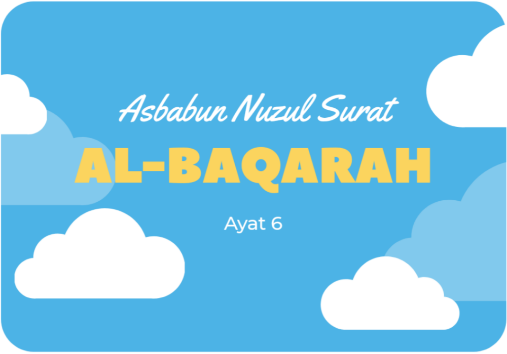 asbabun nuzul surat al-baqarah ayat 6 asbabun nuzul surat al-baqarah ayat 6-7 asbabun nuzul surat al-baqarah tafsir surat al-baqarah ayat 6