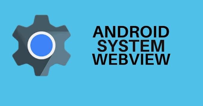 Android Sistem WebView nedir? Ne işe yarar?