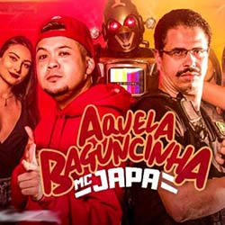 Baixar MC Japa - Aquela Baguncinha Online