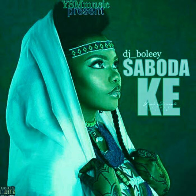 New Music: Dj_boleey - SABODA KE  [Prod by Kenny-Wonder]