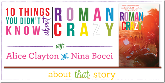10 Things You Didn't Know About Roman Crazy with Alice Clayton and Nina Bocci | About That Story