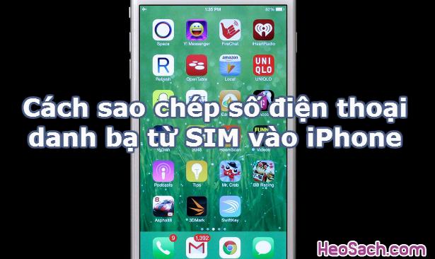 Hình 1 - Hướng dẫn sao chép(copy) số điện thoại danh bạ từ SIM vào iPhone