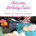 How To Make Awesome Birthday Cakes [when you are NOT a baker]