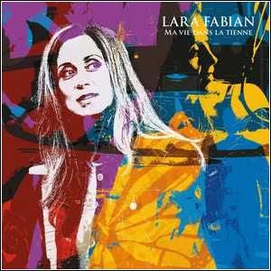 Baixar Lara Fabian – Ma Vie Dans La Tienne (Limited Edition) 2015
