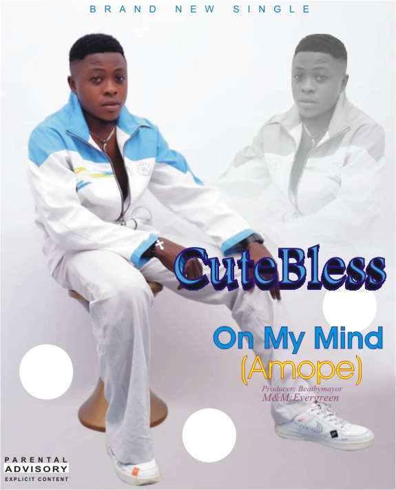 CUTEBLESS – On My Mind ( Amope ) Prod by Beats By Mayor ( M& M By Evergreen )