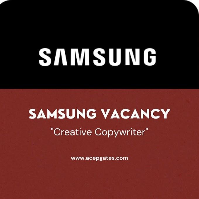 Samsung Vacancy : Creative Copywriter