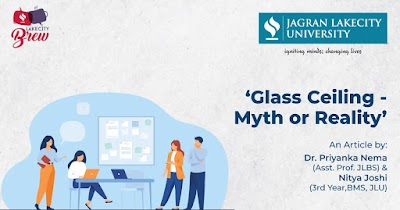 Glass Ceiling - Myth or Reality!