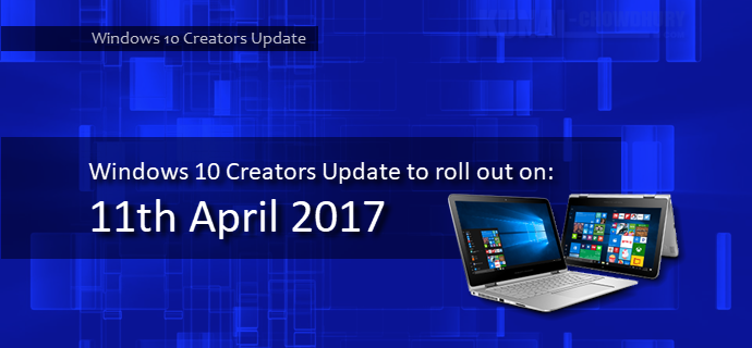 Windows 10 Creators Update will begin to roll out on April 11 (www.kunal-chowdhury.com)