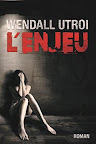 L'enjeu - Wendall Utroi