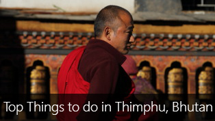 Top 9 Things to do in Thimphu, Bhutan