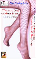 Cherish Desire: Very Dirty Stories Free Erotica Series: Training Days (A Marie Story), Marie, Max, erotica