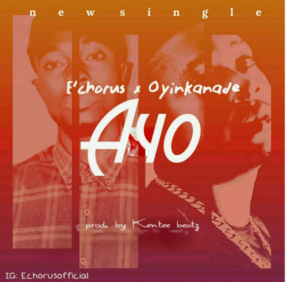 Music: Ayo - E'Chorus ft. Oyinkanade  @echorusofficial  @iamoyinkanade