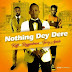 [KL Music] Koffi Ft. Ruggedman & Terry Apala – Nothing Day Dere