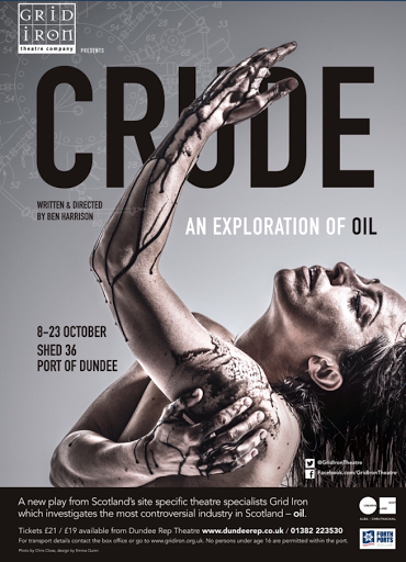 Crude: An Exploration of Oil - Poster for perforamnces of the play in Dundee October 2016