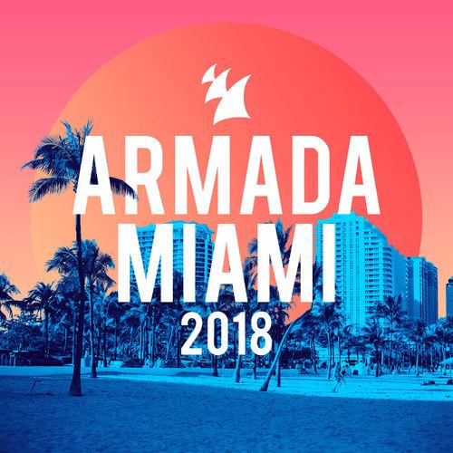 Armada Miami 2018 – Vários Artistas