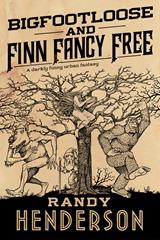Bigfootloose and Fancy Free - Randy Henderson