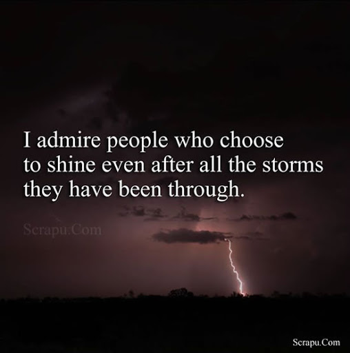 Life  I admire people who chose to sine even after all the storms they have been through