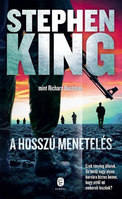 Stephen King (mint Richard Bachman): A Hosszú Menetelés (Európa Könyvkiadó, 2015)