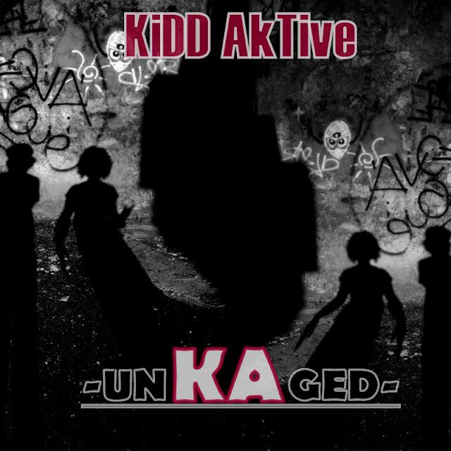 Kidd Aktive finally unkaged