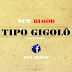 New BLood - Tipo Gigolô.( Moz on rep)