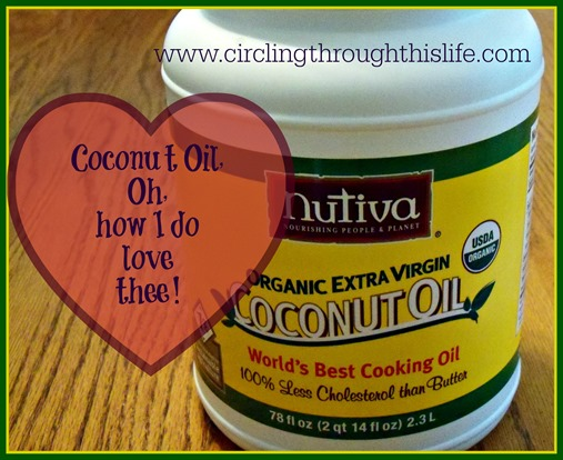I love Coconut Oi. It has so many uses!