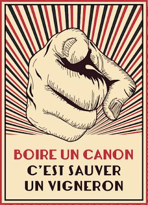 """""""BOIRE UN CANON, C'EST SAUVER UN VIGNERON"""""""