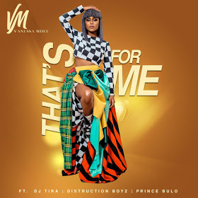 Vanessa Mdee - That's For  Me (ft. Distruction Boyz, DJ Tira & Prince Bulo)[2019 DOWNLOAD]