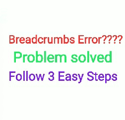 Breadcrumbs Error ???? Problem solved Follow this 3 Easy steps.