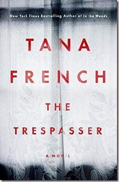 The Trespasser by Tana French. Dublin Murder Squad Book 6. Detective Antoinette Conway and Detective Stephen Moran. Published by Hodder & Stoughton