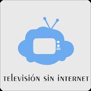 Televisión sin Internet ?