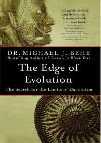 The Edge of Evolution By Michael J. Behe