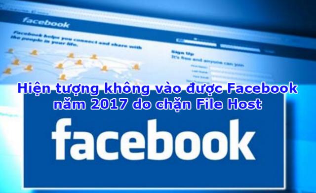 Hiện tượng không vào được Facebook năm 2017 do chặn File Host + Hình 1
