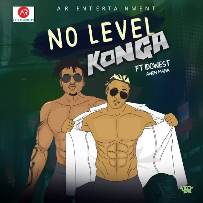 [Music] Konga Ft. Idowest – No Level